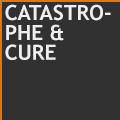 Catastrophe & Cure